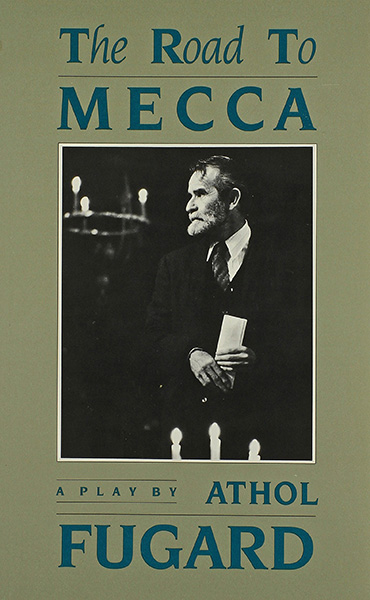 """The Road to Mecca"" written by Athol Fugard"